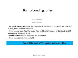 Bump-bonding :  offers