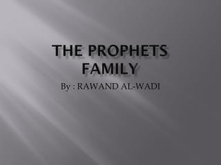 The prophets family