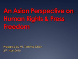 An Asian Perspective on Human Rights & Press Freedom