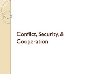 Conflict, Security, & Cooperation