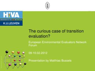 The curious case of transition evaluation?