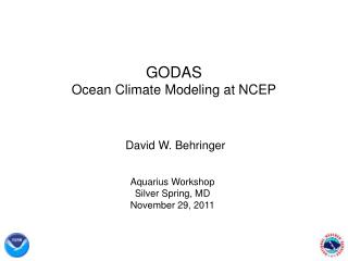 GODAS Ocean Climate Modeling at NCEP