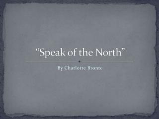 """""""Speak of the North"""""""
