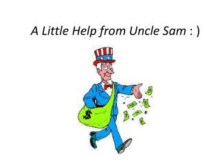 A Little Help from Uncle Sam  : )