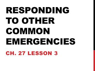 Responding to other common emergencies