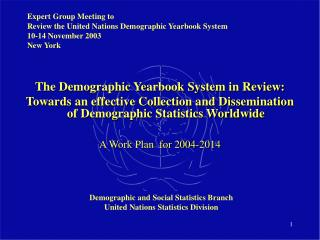 Expert Group Meeting to  Review the United Nations Demographic Yearbook System 10-14 November 2003 New York