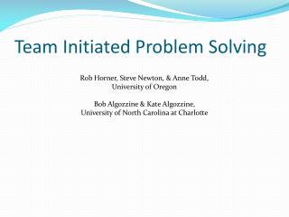 Team Initiated Problem Solving