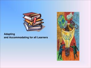 Adapting and Accommodating for all Learners