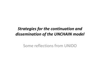 Strategies for the continuation and dissemination of the UNCHAIN model