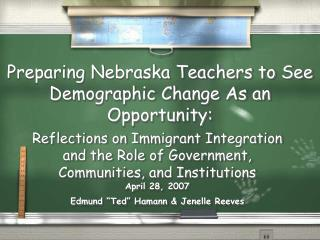 Preparing Nebraska Teachers to See Demographic Change As an Opportunity: