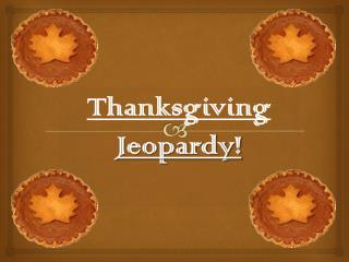 Thanksgiving Jeopardy!
