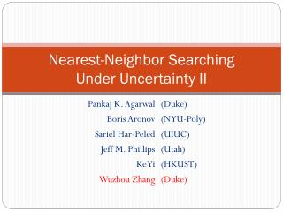 Nearest-Neighbor  Searching  Under  Uncertainty II