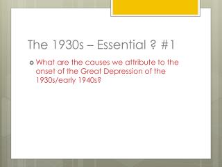 The 1930s � Essential ? #1