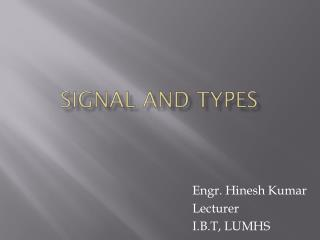 Signal and types