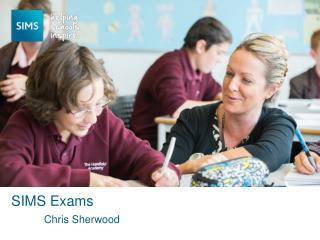 SIMS Exams