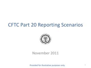 CFTC Part 20 Reporting Scenarios