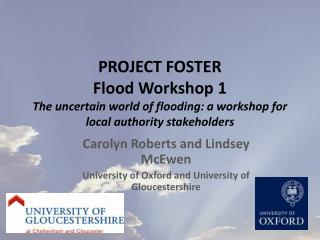 Carolyn Roberts and Lindsey McEwen University of Oxford and University of Gloucestershire