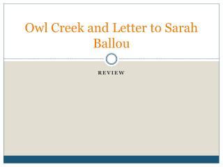 Owl Creek and Letter to Sarah  Ballou