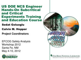 US DOE  NCS  Engineer Hands-On Subcritical and Critical Experiments Training and Education Course