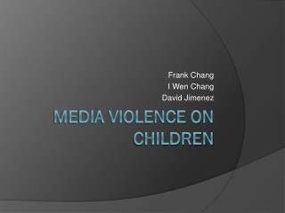 Media Violence on Children