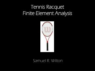 Tennis Racquet  Finite Element Analysis