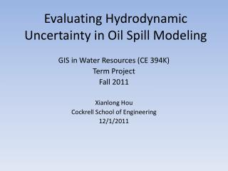 Evaluating Hydrodynamic Uncertainty in Oil Spill Modeling