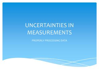 UNCERTAINTIES IN MEASUREMENTS