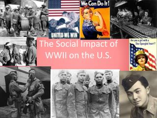 The Social Impact of  WWII on the U.S.