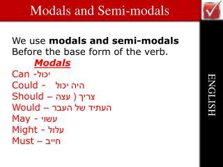Modals and Semi-modals