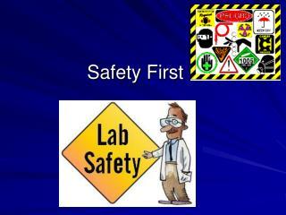 Safety First !