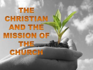 THE CHRISTIAN AND THE MISSION OF THE CHURCH