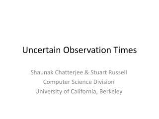 Uncertain Observation Times