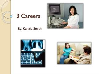 3 Careers