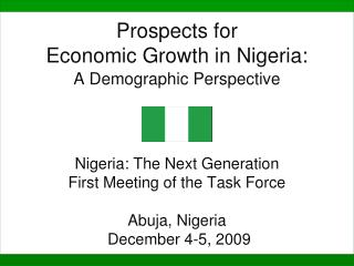 Prospects for  Economic Growth in Nigeria: A Demographic Perspective      Nigeria: The Next Generation First Meeting of