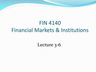 FIN 4140 Financial Markets & Institutions