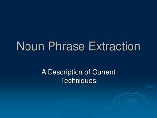 Noun Phrase Extraction
