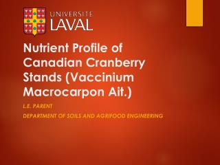 Nutrient Profile of Canadian Cranberry Stands ( Vaccinium Macrocarpon Ait .)