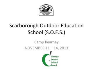 Scarborough Outdoor Education School (S.O.E.S.)