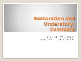 Restoration and Understory: Summary