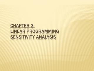 Chapter 3: Linear Programming Sensitivity Analysis