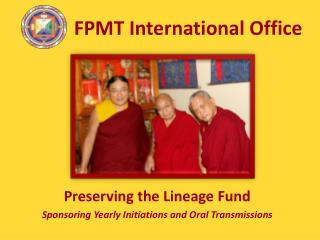 Preserving the Lineage Fund Sponsoring Yearly Initiations and Oral Transmissions
