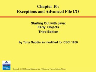Starting Out with Java:  Early  Objects  Third Edition by Tony Gaddis as modified for CSCI 1260