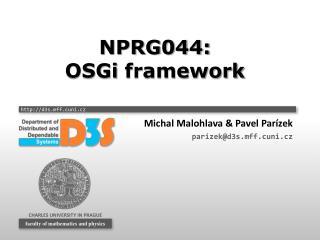 NPRG044: OSGi  framework