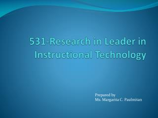 531-Research  in  Leader  in Instructional Technology