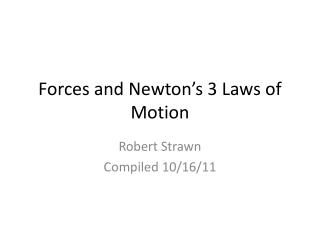 Forces and Newton�s 3 Laws of Motion