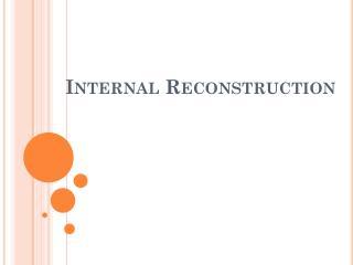 Internal Reconstruction