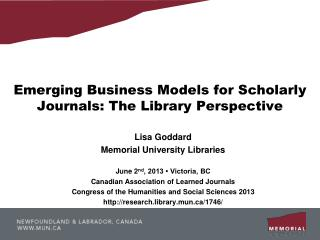 Emerging Business Models for Scholarly Journals: The Library  Perspective