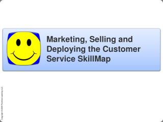 Marketing, Selling and Deploying the Customer Service  SkillMap