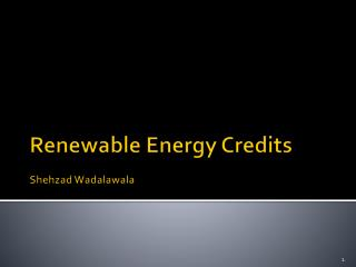 Renewable Energy Credits Shehzad Wadalawala
