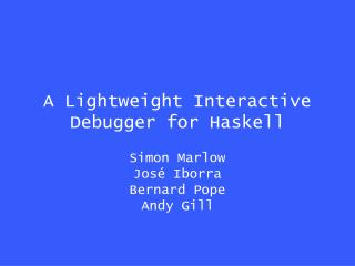 A Lightweight Interactive Debugger for Haskell